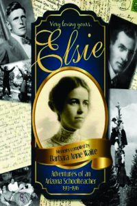 Elsie Adventures of An Arizona School Teacher Barbara Anne Waite