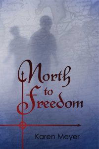 North to Freedom Karen Meyer